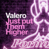 Valero - Just Put Them Higher