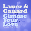 Lauer & Canard - Gimme Your Love